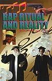 Rap, Ritual and Reality, Logan, John A., Jr., 096765002X