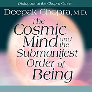 The Cosmic Mind and the Submanifest Order of Being Speech