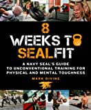 8 Weeks to Sealfit, Mark Divine, 125004054X