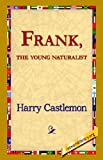Frank, the Young Naturalist, Harry Castlemon, 1421820382
