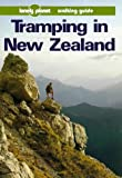 Lonely Planet Tramping in New Zealand, Jim DuFresne and Jeff Williams, 0864422539