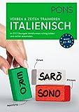 PONS Verben & Zeiten trainieren Italienisch: In 200 Übungen Verbformen richtig bilden und sicher anwenden