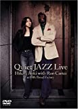 Quiet JAZZ Live Hikari Aoki with Ron Carter at Hills bread Factory [DVD]