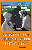 Survive and Thrive after Fifty-Five, Vada L. Barkley, 089265130X