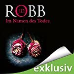 Im Namen des Todes (Eve Dallas 27) | J. D. Robb