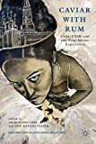 Caviar with Rum : Cuba-USSR and the Post-Soviet Experience, , 1137027975