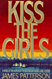Kiss the Girls, James Patterson, 0316693707