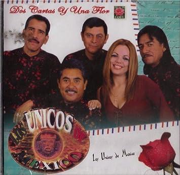 Dos Cartas Y Una Flor by Unicos De Mexico - Amazon.com Music