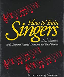 How to Train Singers/Book and Tape Larra Browning Henderson