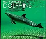 Bottlenose Dolphins, Paul Thompson and Ben Wilson, 0896582361