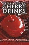 Sweet and Snappy Cherry Drinks, Lori Hall Steele, 097495490X