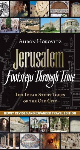 Jerusalem: Footsteps Through Time: Ten Torah Study Tours of the Old City