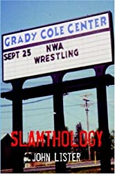Slamthology: Collected Wrestling Writings 1991-2004