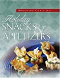 Holiday Snacks and Appetizers, Gail Sattler, 1593100388