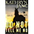 DO NOT TELL ME NO (Intrepid Women Book 1)