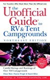 The Unofficial Guide to the Best RV and Tent Campgrounds in the Northeast, 1st Edition, Menasha Ridge Press Staff, 0764562533