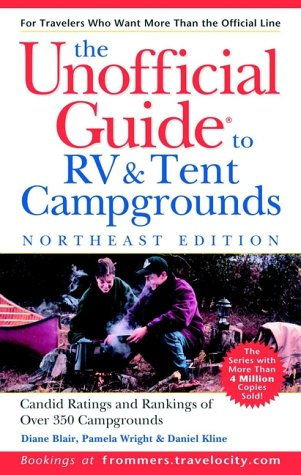 The Unofficial Guide to the Best RV and Tent Campgrounds in the Northeast (Unofficial Guides) (Best Campgrounds In The Northeast)