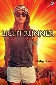 Light Runner (The Light Runner Series Book 1) by [Brown, Philip]