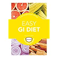 Easy GI Diet: Use the Glycaemic Index to Lose Weight and Gain Energy (Pyramids)