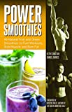 img - for Power Smoothies: All-Natural Fruit and Green Smoothies to Fuel Workouts, Build Muscle and Burn Fat book / textbook / text book