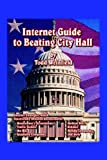 Internet Guide to Beating City Hall, Todd Weinfield, 1596820586