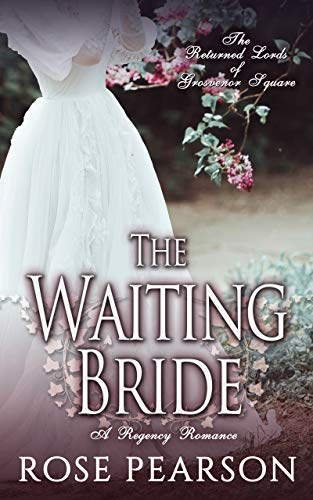 Pdf Spirituality The Waiting Bride: A Regency Romance: The Returned Lords of Grosvenor Square (Book 1)