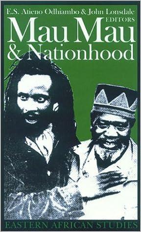 Mau Mau & Nationhood: Arms, Authority & Narration (Eastern African Studies)