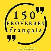 150 proverbes français |  auteur inconnu