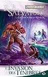 Les Royaumes Oubliés - La légende de Drizzt, tome 9 : L'invasion des ténèbres par R. A. Salvatore