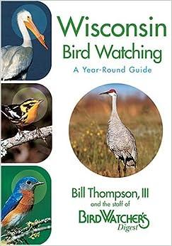 Wisconsin Bird Watching Bill Thompson Iii 9781591861652