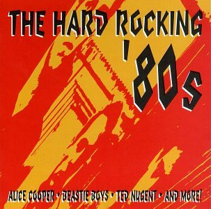 The Hard Rocking '80s 0