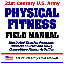 21st century u s army physical fitness field manual department of rh amazon com Army Physical Fitness Exercises Army Physical Fitness Exercises