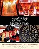 Signature Tastes of Manhattan, Steven W. Siler, 1927458048