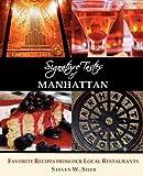 Signature Tastes of Manhattan, Steven W. Siler, 1927458048