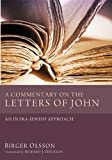 A Commentary on the Letters of John, Birger Olsson, 160899774X