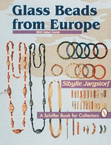 Glass Beads from Europe: With Value Guide (Schiffer Book for Collectors) (Casting Gold Jewelry)