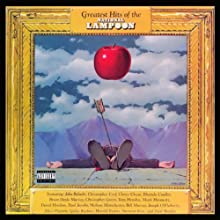 Greatest Hits of the National Lampoon Audiobook by National Lampoon Narrated by John Belushi, Chevy Chase, Christopher Guest