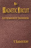 The Magnetic Circuit - Electromagnetic Engineering, Vladimir Karapetoff, 1933998156