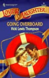 Going Overboard, Vicki Lewis Thompson, 0373440316