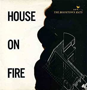 The boomtown rats house on fire boomtown rats the 7 for 45 house music