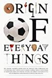 Origin of Everyday Things, Johnny Acton and Tania Adams, 1402743025