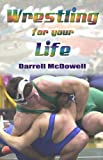 Wrestling for Your Life