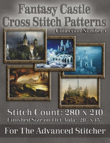 (Fantasy Castle Cross Stitch Patterns: Collection Number 1)