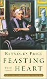 Feasting the Heart, Reynolds Price, 0743203690