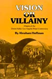 Vision or Villainy: Origins of the Owens Valley-Los Angeles Water Controversy (Environmental History Series)