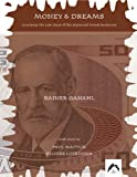 Money and Dreams : Counting the Last Days of the Sigmund Freud Banknote, Ganahl, Rainer, 0882145657