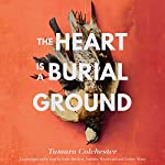 The Heart Is a Burial Ground | Tamara Colchester