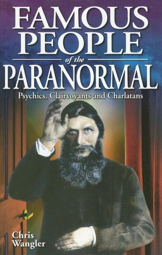 Download Famous People of the Paranormal: Psychics, Clairvoyants and Charlatans PDF