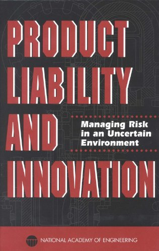 Product Liability and Innovation: Managing Risk in an Uncertain Environment Pdf