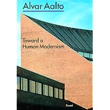 Alvar Aalto: Toward a Human Modernism